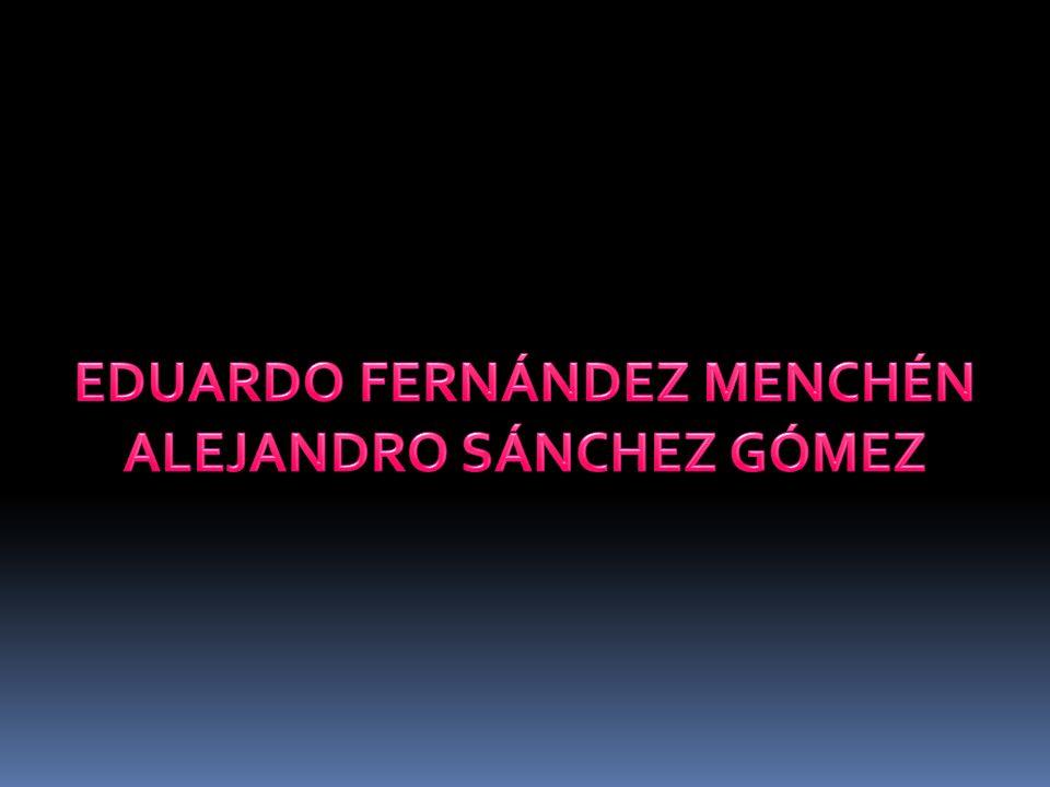 EDUARDO FERNÁNDEZ MENCHÉN ALEJANDRO SÁNCHEZ GÓMEZ