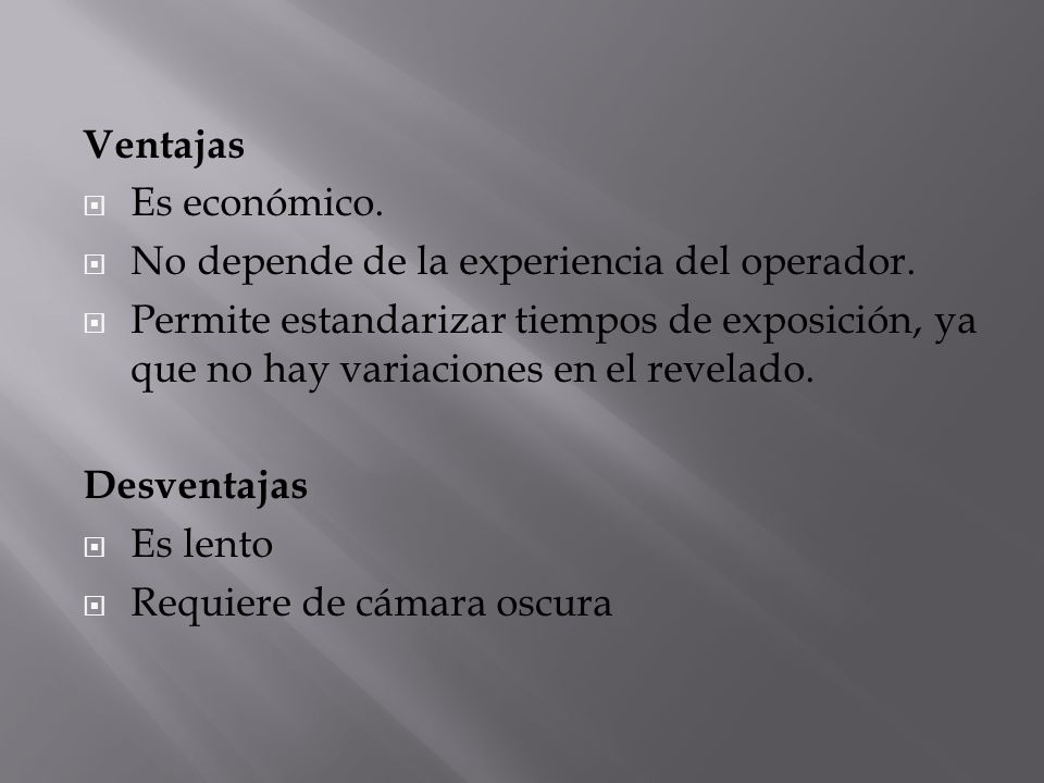 Ventajas Es económico. No depende de la experiencia del operador.