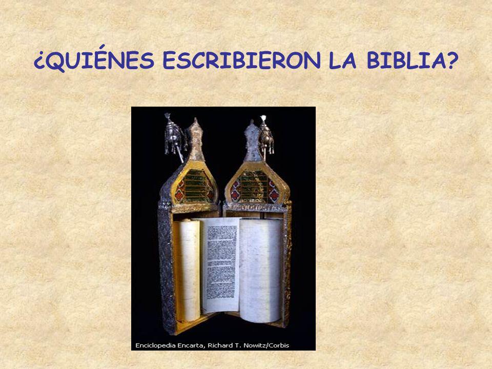 ¿QUIÉNES ESCRIBIERON LA BIBLIA