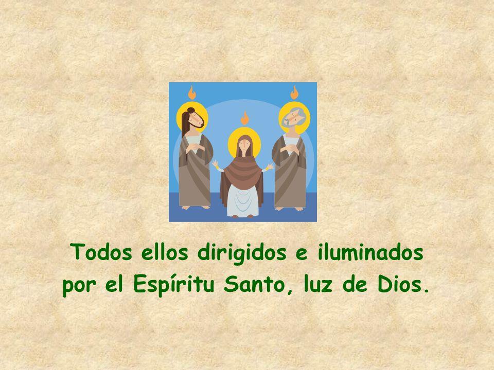 Todos ellos dirigidos e iluminados por el Espíritu Santo, luz de Dios.