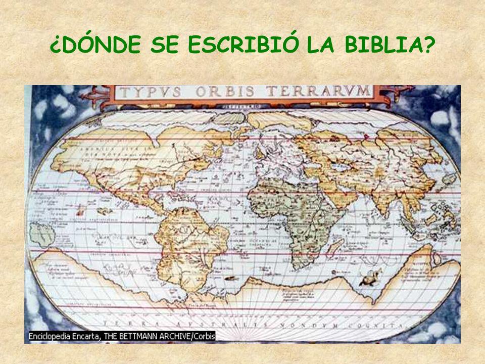 ¿DÓNDE SE ESCRIBIÓ LA BIBLIA