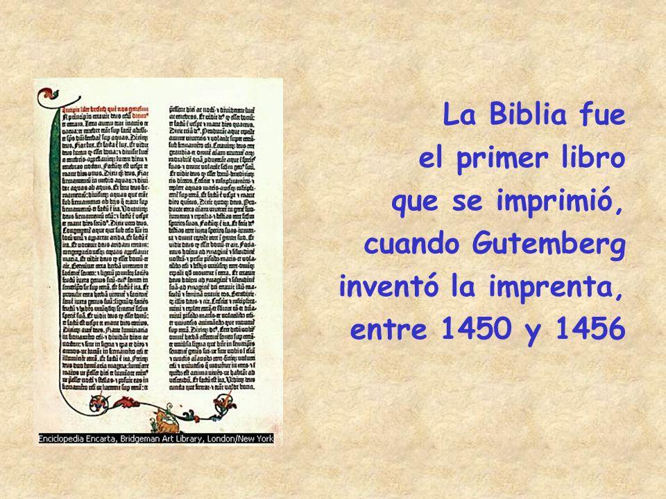 La Biblia fue el primer libro. que se imprimió, cuando Gutemberg.