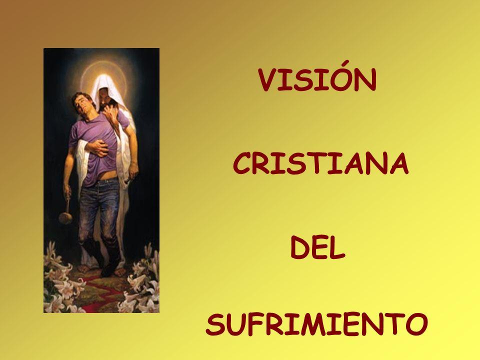 VISIÓN CRISTIANA DEL SUFRIMIENTO