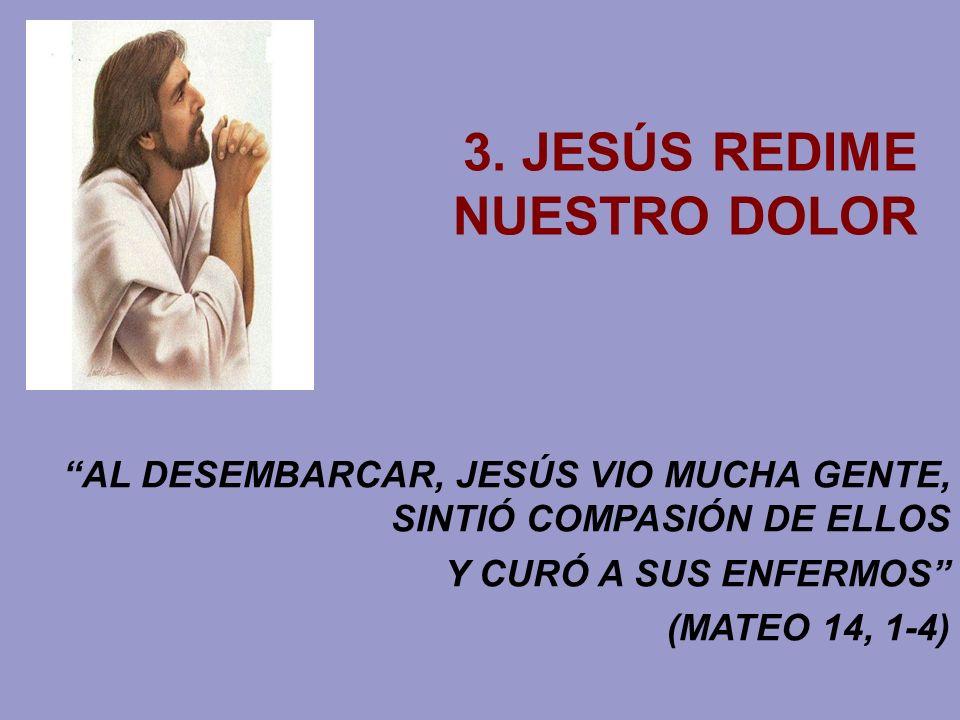 3. JESÚS REDIME NUESTRO DOLOR