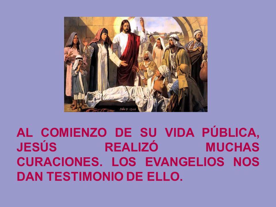 AL COMIENZO DE SU VIDA PÚBLICA, JESÚS REALIZÓ MUCHAS CURACIONES