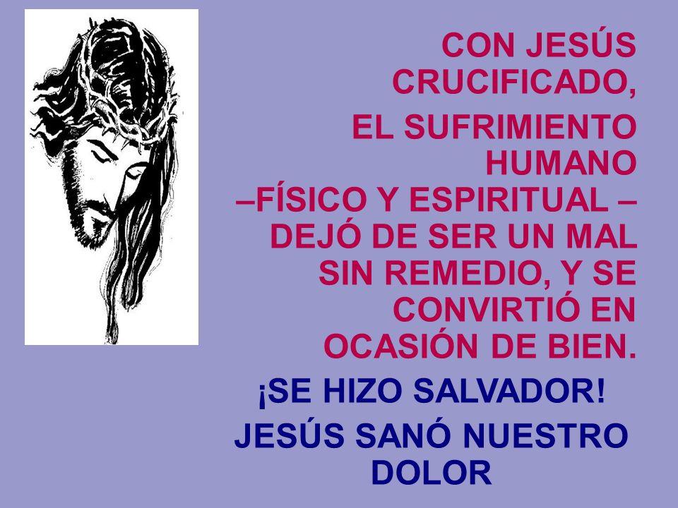 JESÚS SANÓ NUESTRO DOLOR