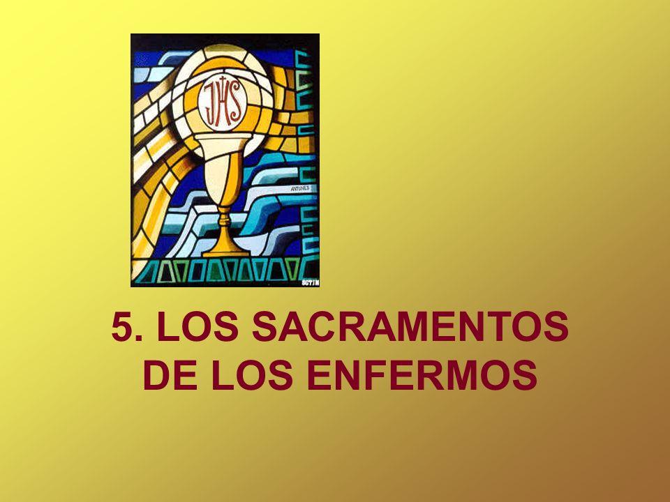 5. LOS SACRAMENTOS DE LOS ENFERMOS