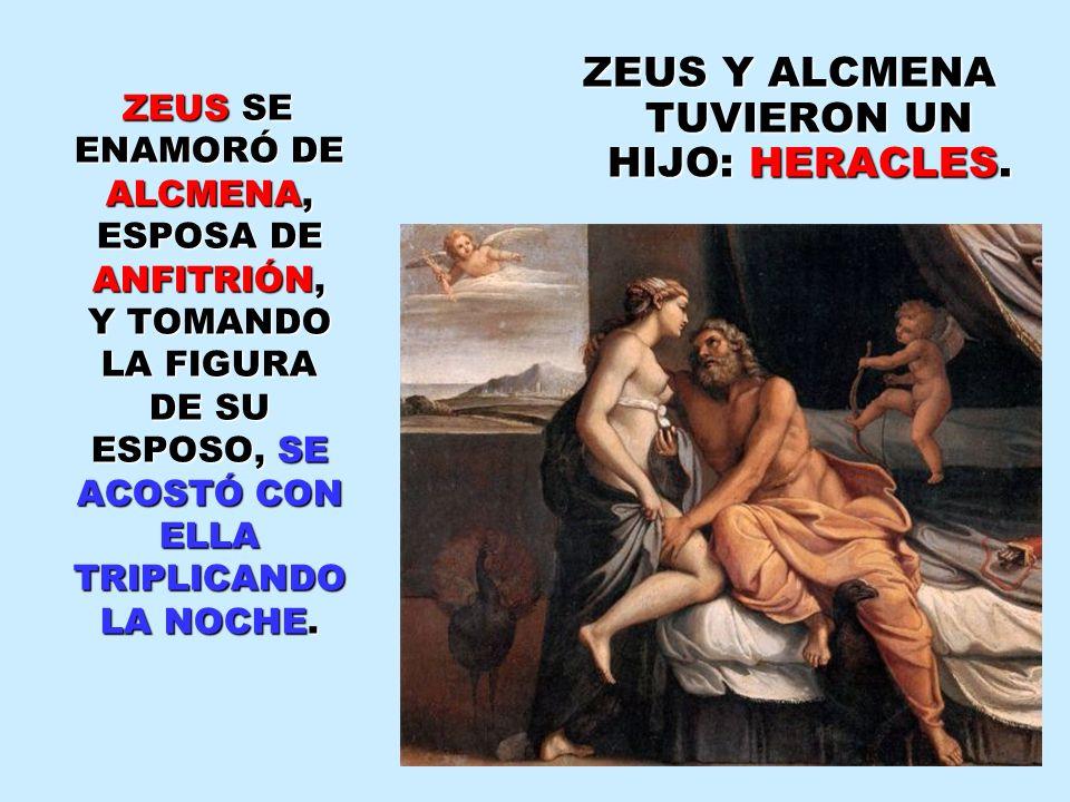ZEUS Y ALCMENA TUVIERON UN HIJO: HERACLES.