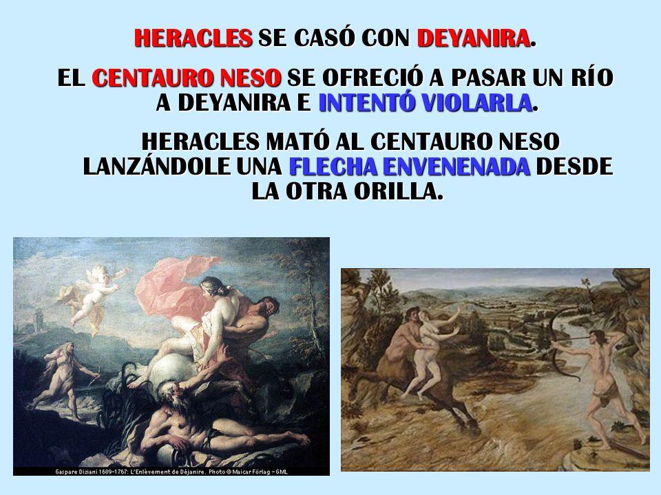 HERACLES SE CASÓ CON DEYANIRA.