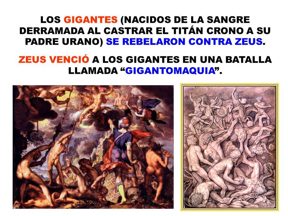 ZEUS VENCIÓ A LOS GIGANTES EN UNA BATALLA LLAMADA GIGANTOMAQUIA .