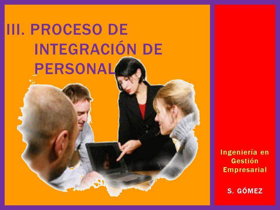 III. Proceso de Integración de personal