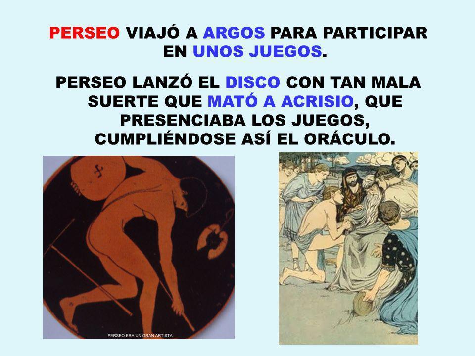 PERSEO VIAJÓ A ARGOS PARA PARTICIPAR EN UNOS JUEGOS