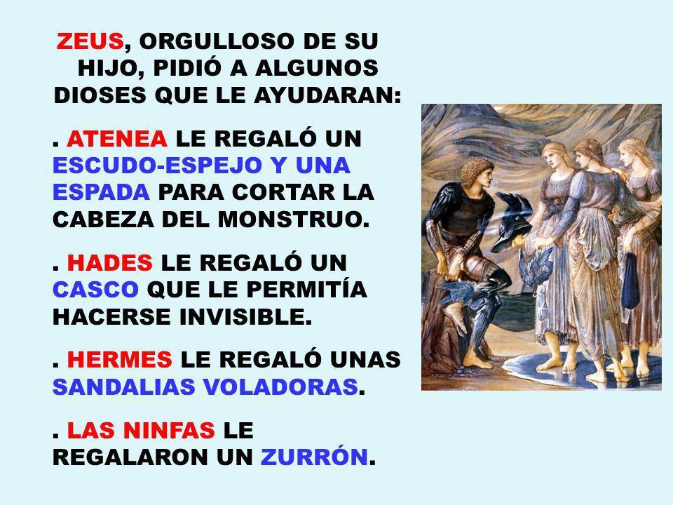 ZEUS, ORGULLOSO DE SU HIJO, PIDIÓ A ALGUNOS DIOSES QUE LE AYUDARAN: