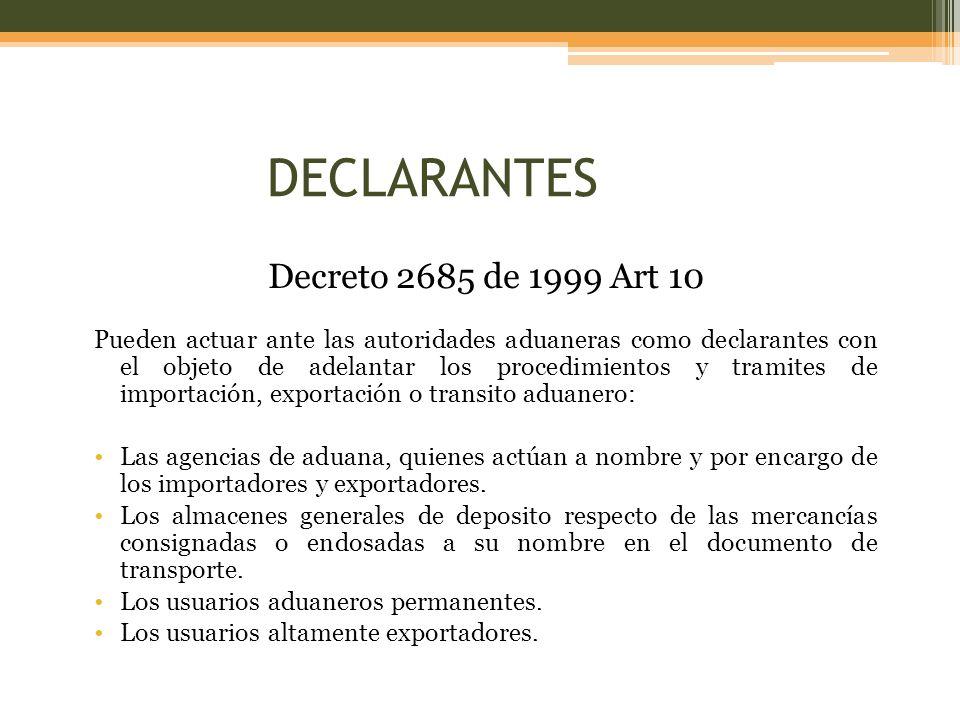 DECLARANTES Decreto 2685 de 1999 Art 10