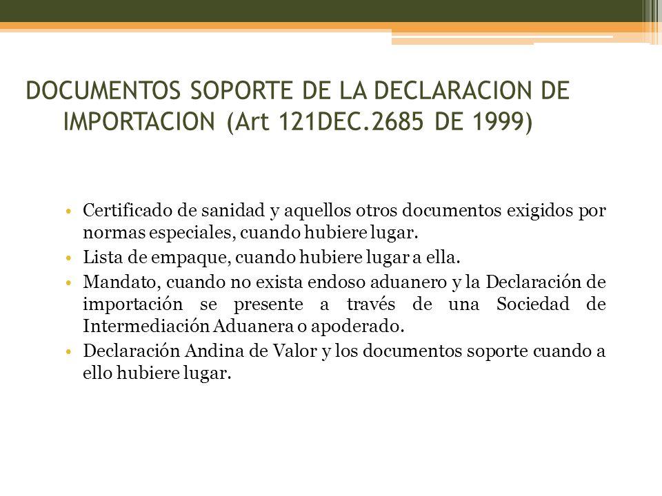 DOCUMENTOS SOPORTE DE LA DECLARACION DE IMPORTACION (Art 121DEC