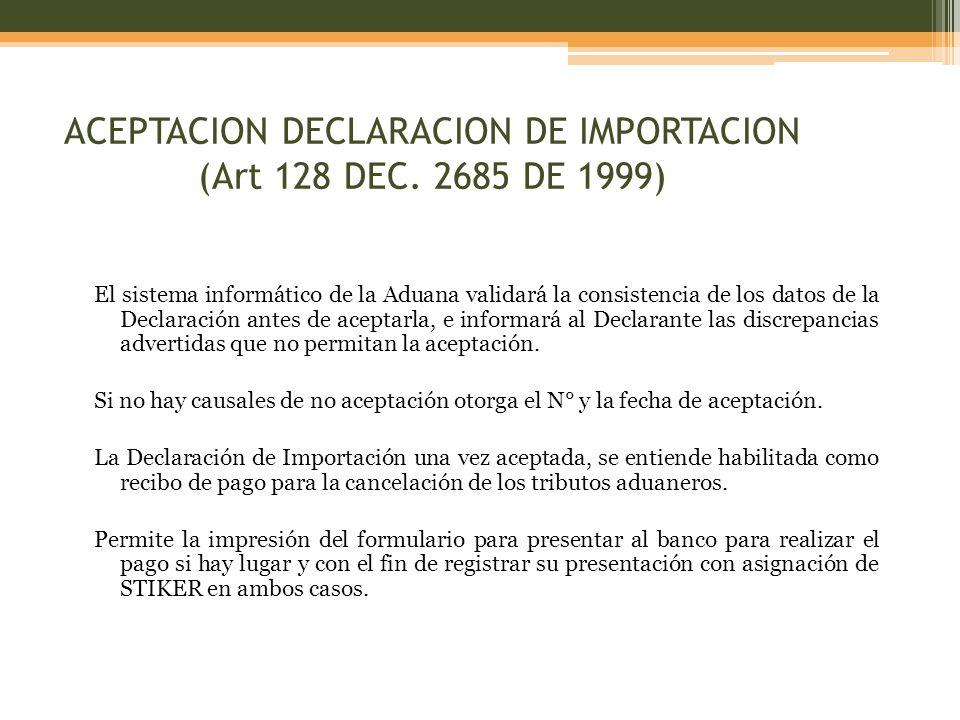 ACEPTACION DECLARACION DE IMPORTACION (Art 128 DEC. 2685 DE 1999)