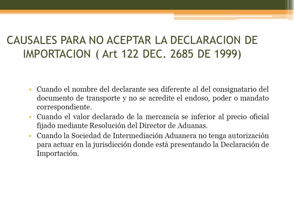 CAUSALES PARA NO ACEPTAR LA DECLARACION DE IMPORTACION ( Art 122 DEC