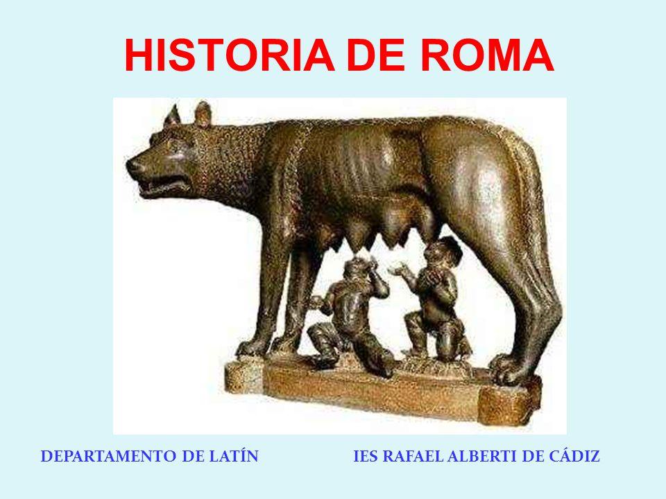 HISTORIA DE ROMA DEPARTAMENTO DE LATÍN IES RAFAEL ALBERTI DE CÁDIZ