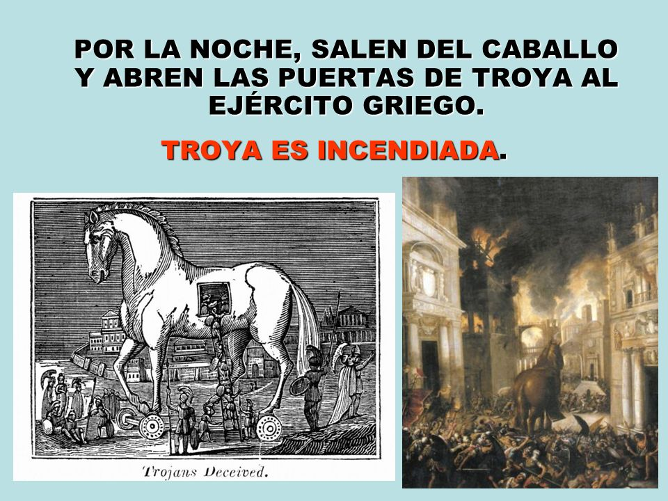 POR LA NOCHE, SALEN DEL CABALLO Y ABREN LAS PUERTAS DE TROYA AL EJÉRCITO GRIEGO.