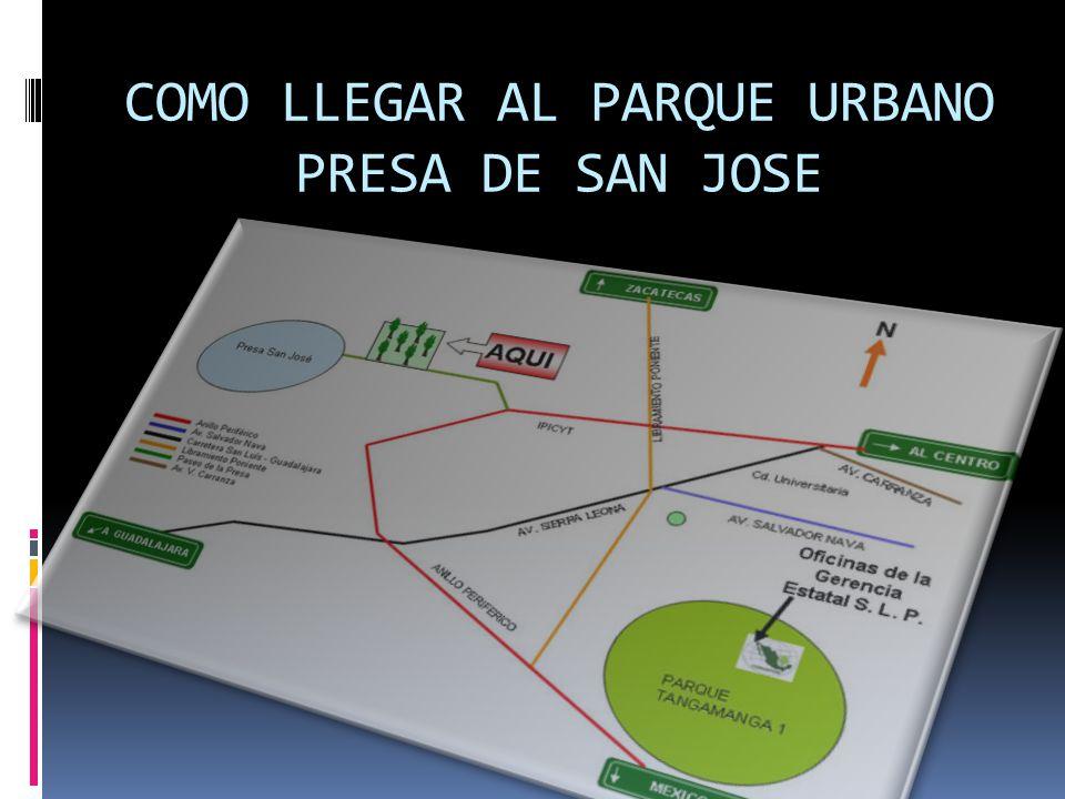 COMO LLEGAR AL PARQUE URBANO PRESA DE SAN JOSE