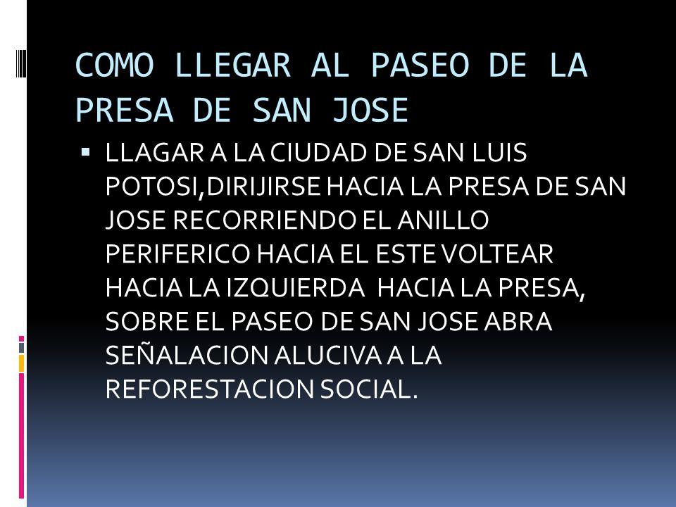 COMO LLEGAR AL PASEO DE LA PRESA DE SAN JOSE