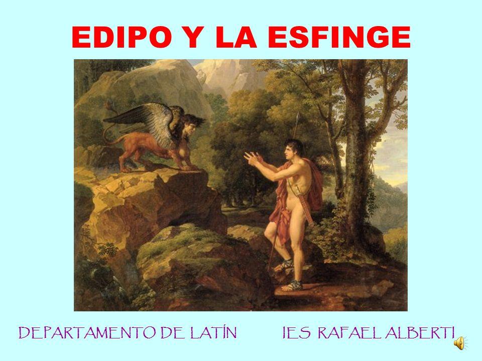 EDIPO Y LA ESFINGE DEPARTAMENTO DE LATÍN IES RAFAEL ALBERTI