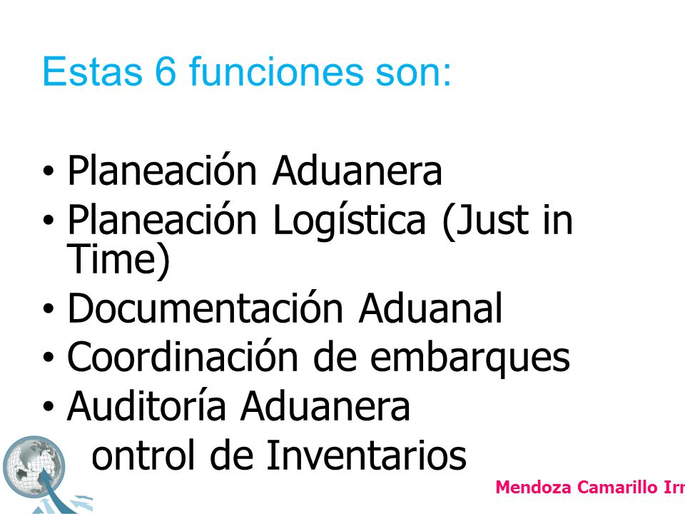 Planeación Logística (Just in Time) Documentación Aduanal
