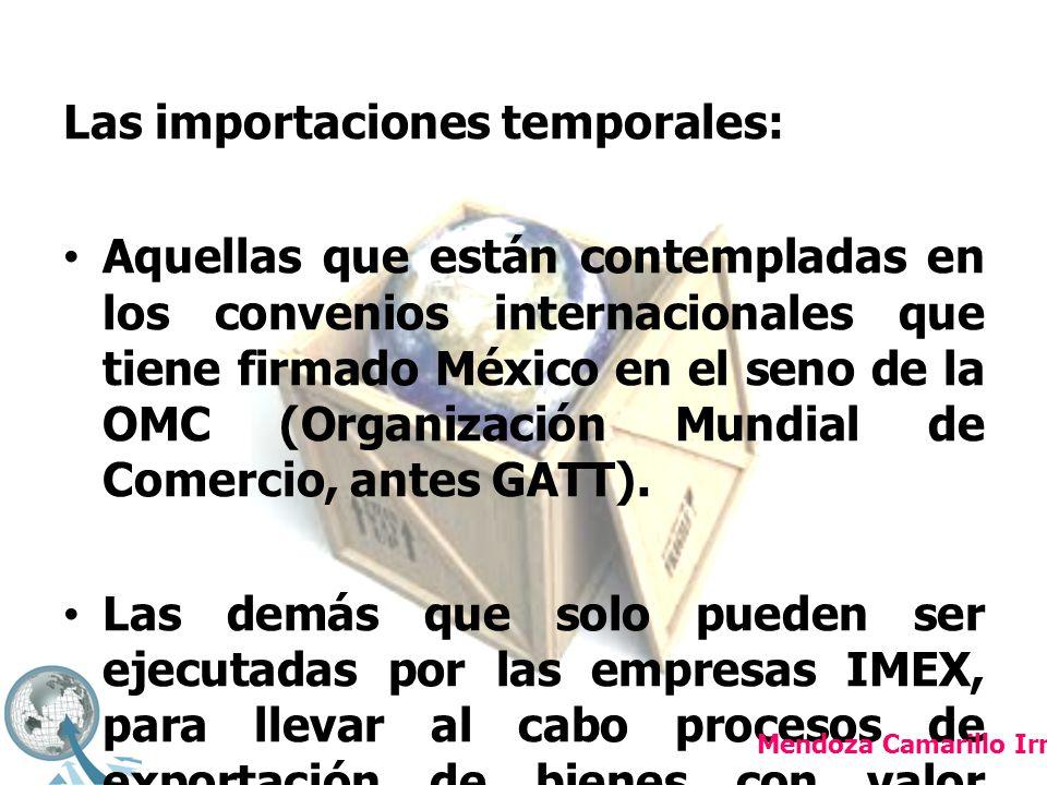 Las importaciones temporales: