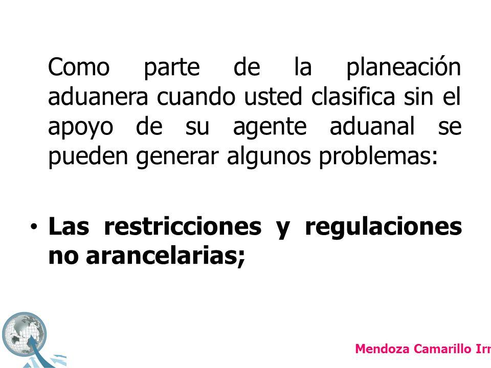 Las restricciones y regulaciones no arancelarias;