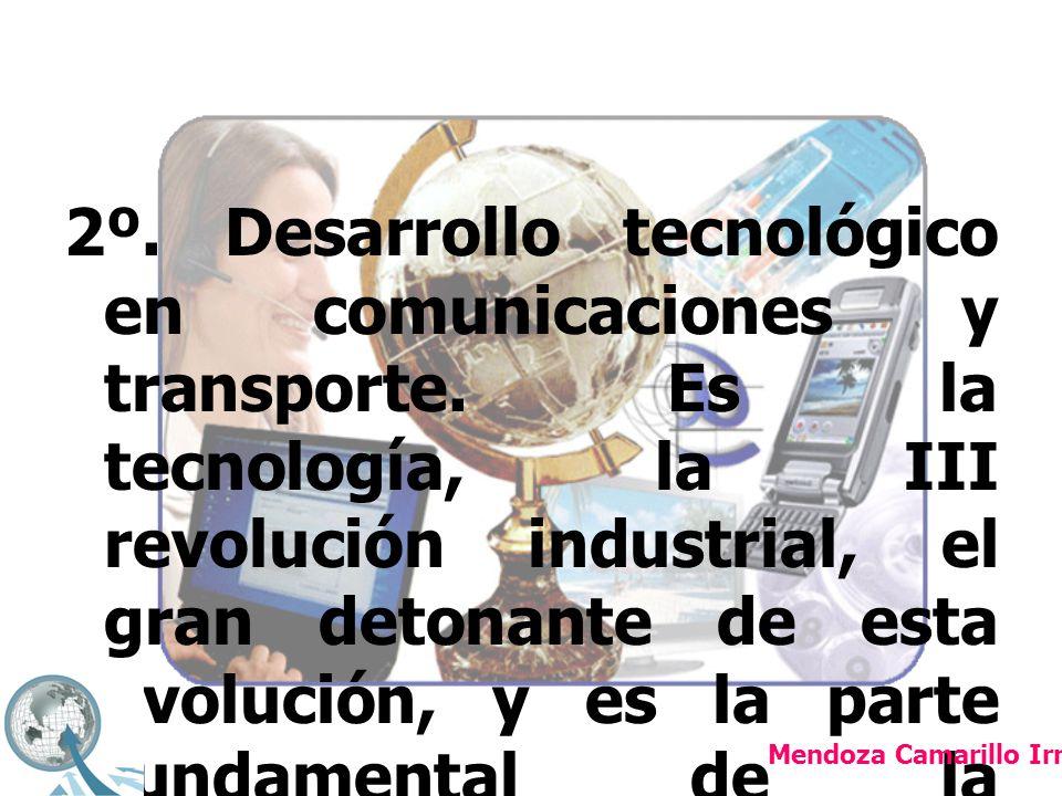 2º. Desarrollo tecnológico en comunicaciones y transporte