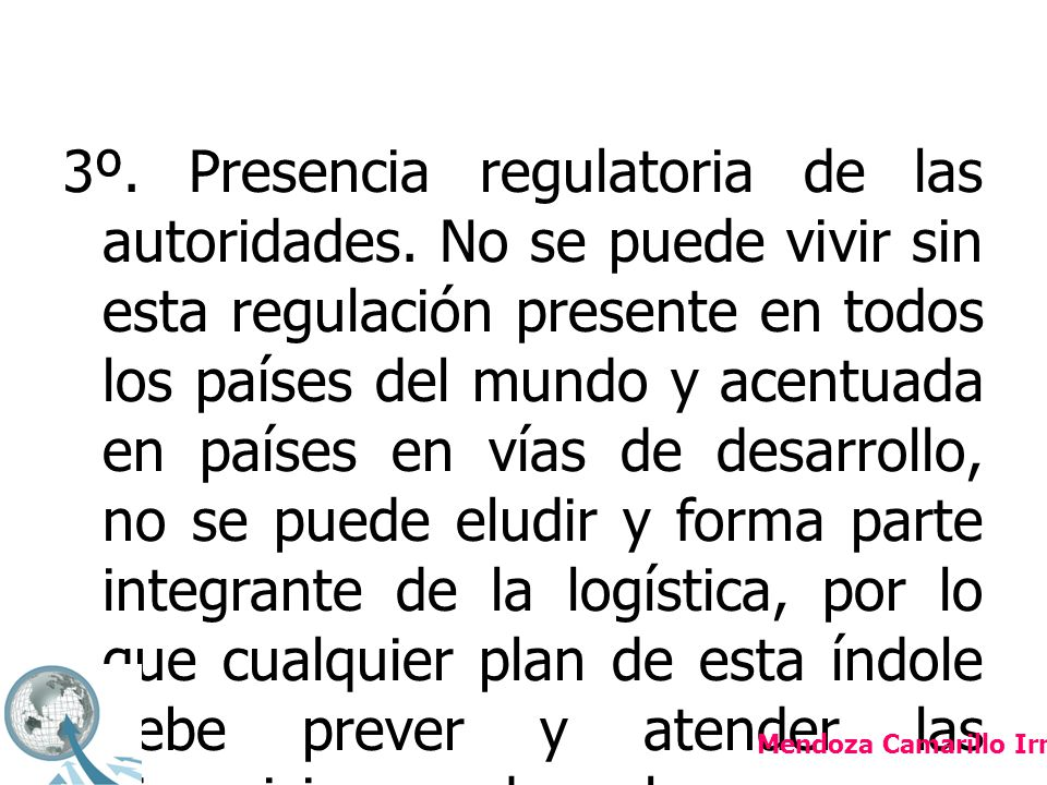 3º. Presencia regulatoria de las autoridades