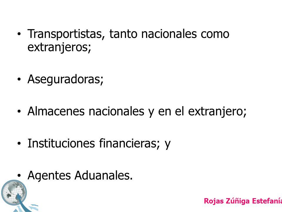 Transportistas, tanto nacionales como extranjeros; Aseguradoras;