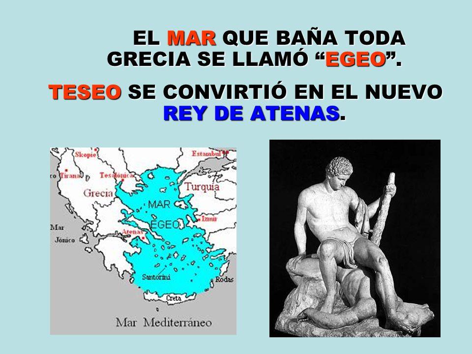 TESEO SE CONVIRTIÓ EN EL NUEVO REY DE ATENAS.