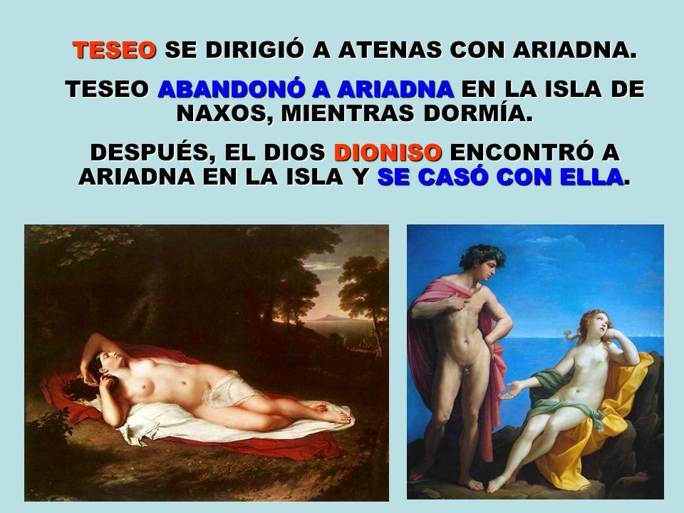 TESEO ABANDONÓ A ARIADNA EN LA ISLA DE NAXOS, MIENTRAS DORMÍA.