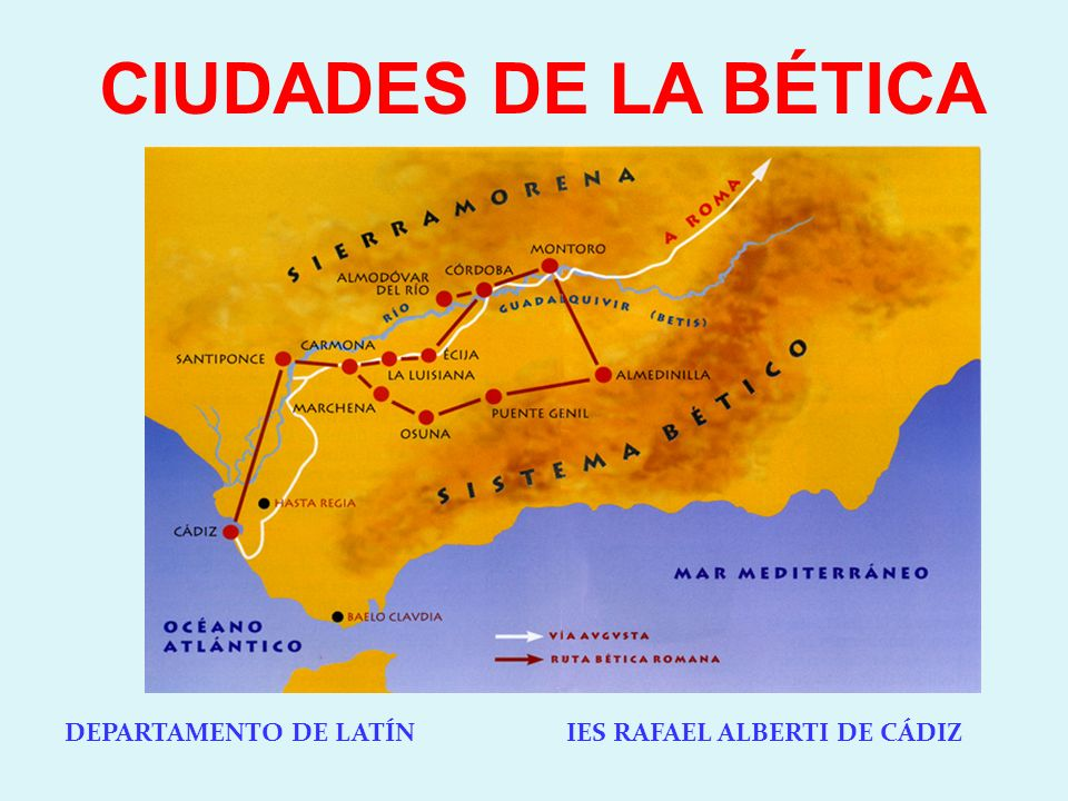 CIUDADES DE LA BÉTICA DEPARTAMENTO DE LATÍN IES RAFAEL ALBERTI DE CÁDIZ