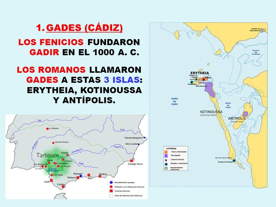 LOS FENICIOS FUNDARON GADIR EN EL 1000 A. C.