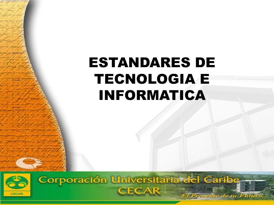 ESTANDARES DE TECNOLOGIA E INFORMATICA
