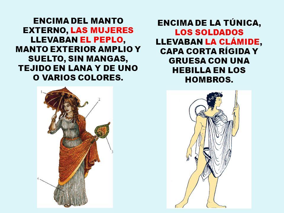 ENCIMA DEL MANTO EXTERNO, LAS MUJERES LLEVABAN EL PEPLO, MANTO EXTERIOR AMPLIO Y SUELTO, SIN MANGAS, TEJIDO EN LANA Y DE UNO O VARIOS COLORES.