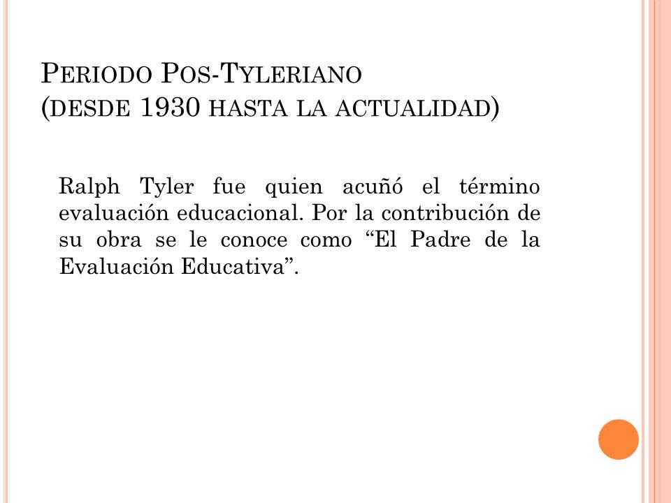 Periodo Pos-Tyleriano (desde 1930 hasta la actualidad)