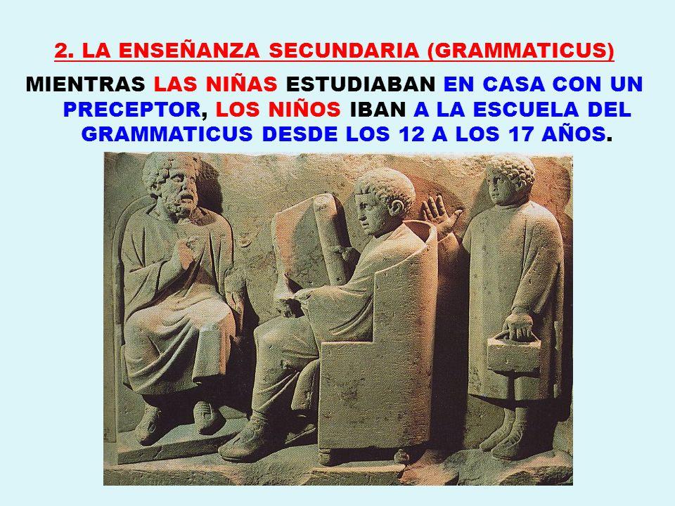 2. LA ENSEÑANZA SECUNDARIA (GRAMMATICUS)
