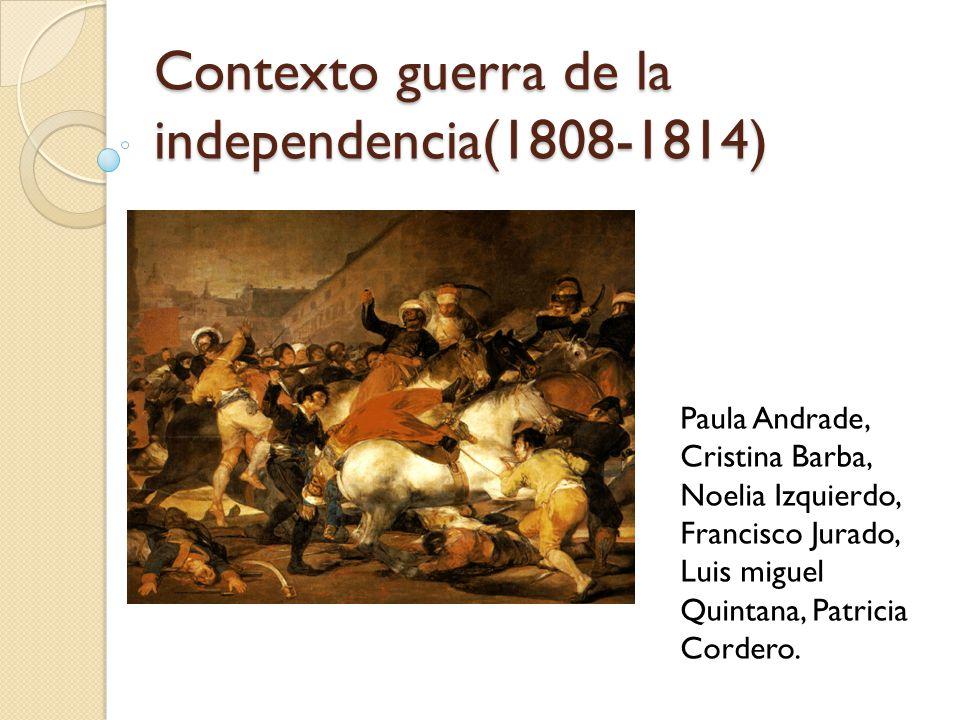 Contexto guerra de la independencia(1808-1814)