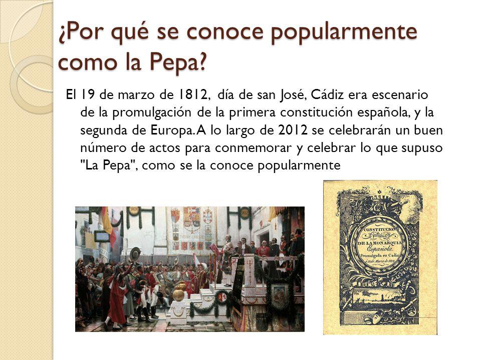 ¿Por qué se conoce popularmente como la Pepa