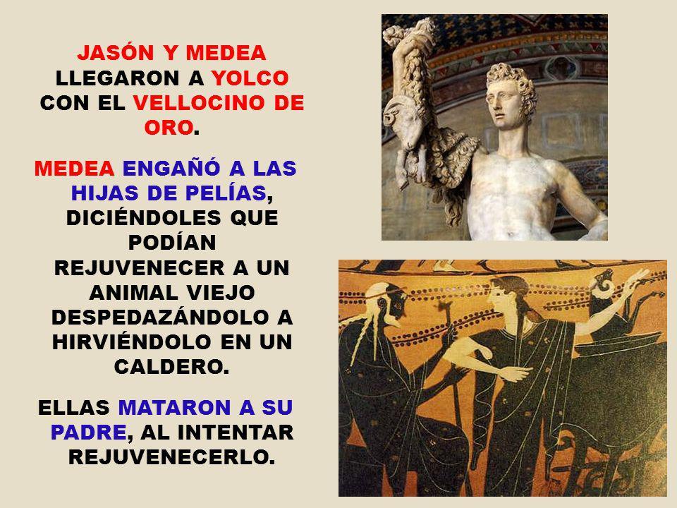 JASÓN Y MEDEA LLEGARON A YOLCO CON EL VELLOCINO DE ORO.