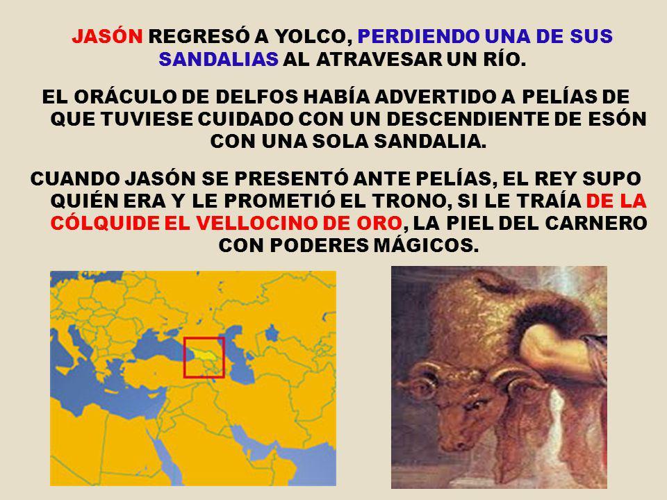 JASÓN REGRESÓ A YOLCO, PERDIENDO UNA DE SUS SANDALIAS AL ATRAVESAR UN RÍO.
