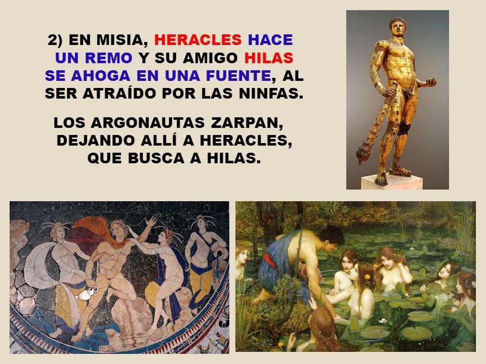 LOS ARGONAUTAS ZARPAN, DEJANDO ALLÍ A HERACLES, QUE BUSCA A HILAS.