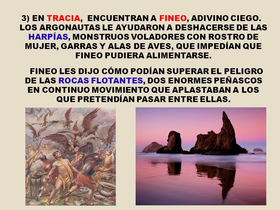 3) EN TRACIA, ENCUENTRAN A FINEO, ADIVINO CIEGO