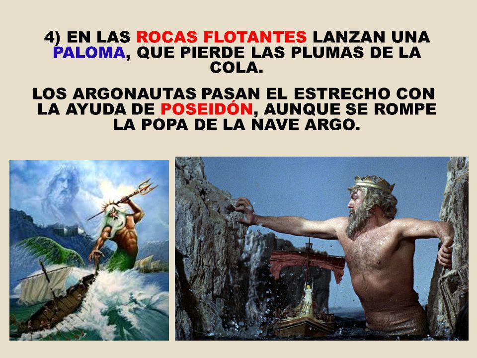 4) EN LAS ROCAS FLOTANTES LANZAN UNA PALOMA, QUE PIERDE LAS PLUMAS DE LA COLA.