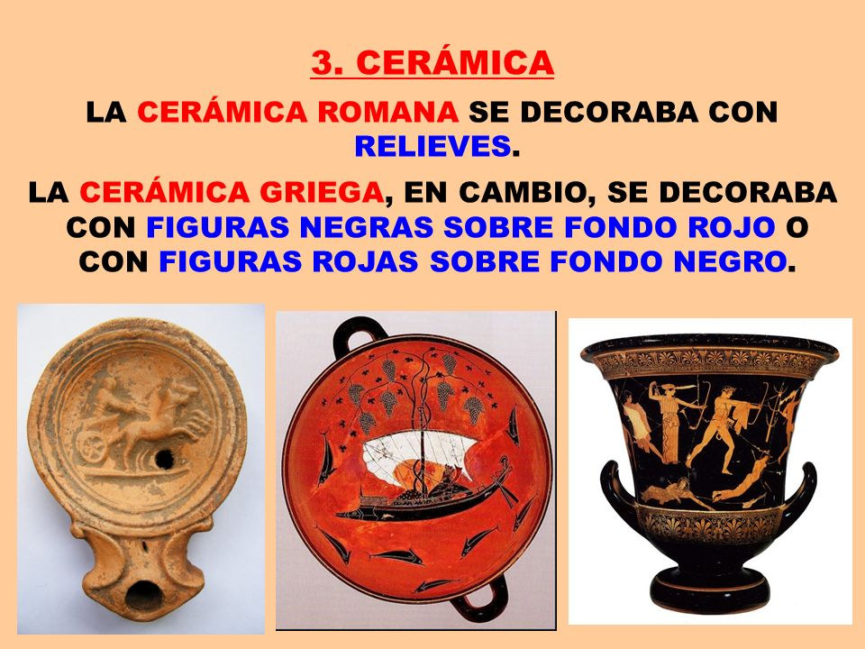 LA CERÁMICA ROMANA SE DECORABA CON RELIEVES.