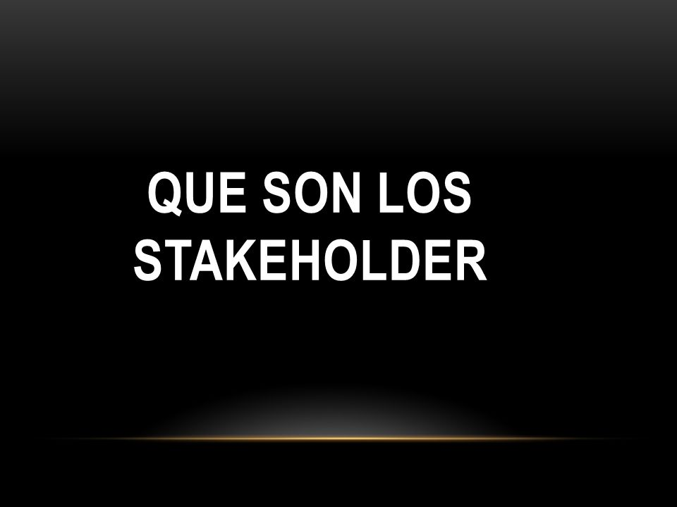 QUE SON LOS STAKEHOLDER