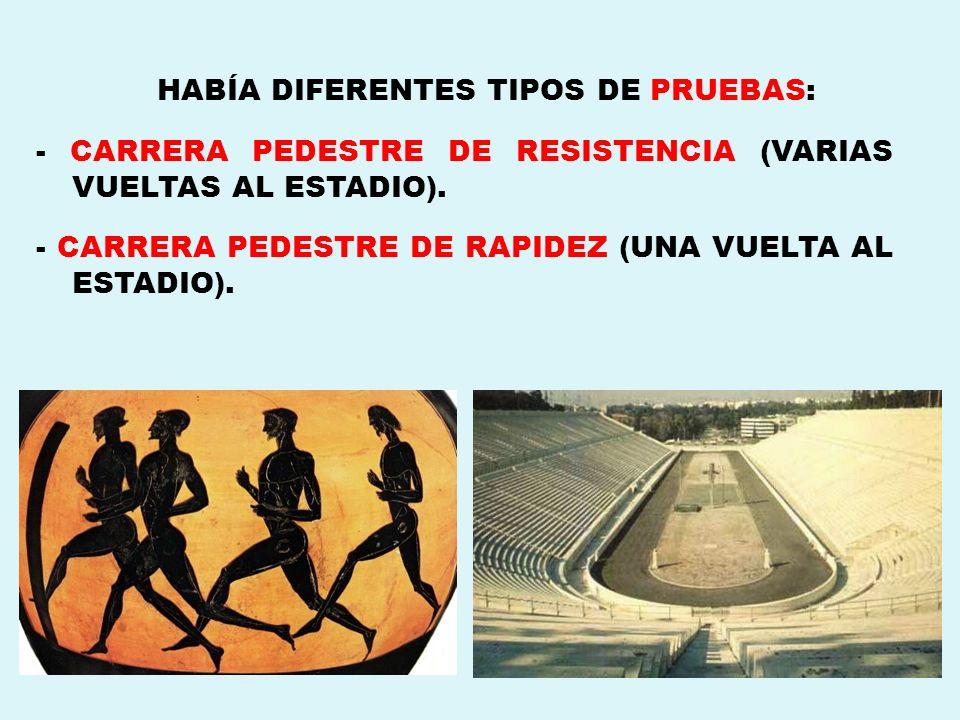 HABÍA DIFERENTES TIPOS DE PRUEBAS: